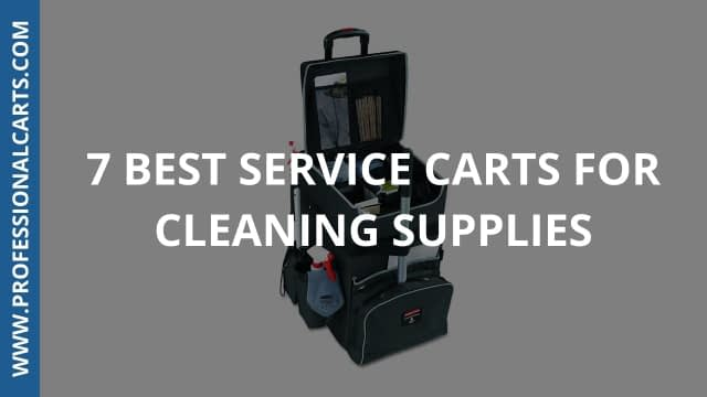 ProfessionalCarts - 7 Best Service Carts for Cleaning Supplies
