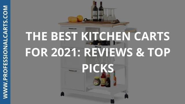 ProfessionalCarts - The Best Kitchen Carts for 2021: Reviews & Top Picks