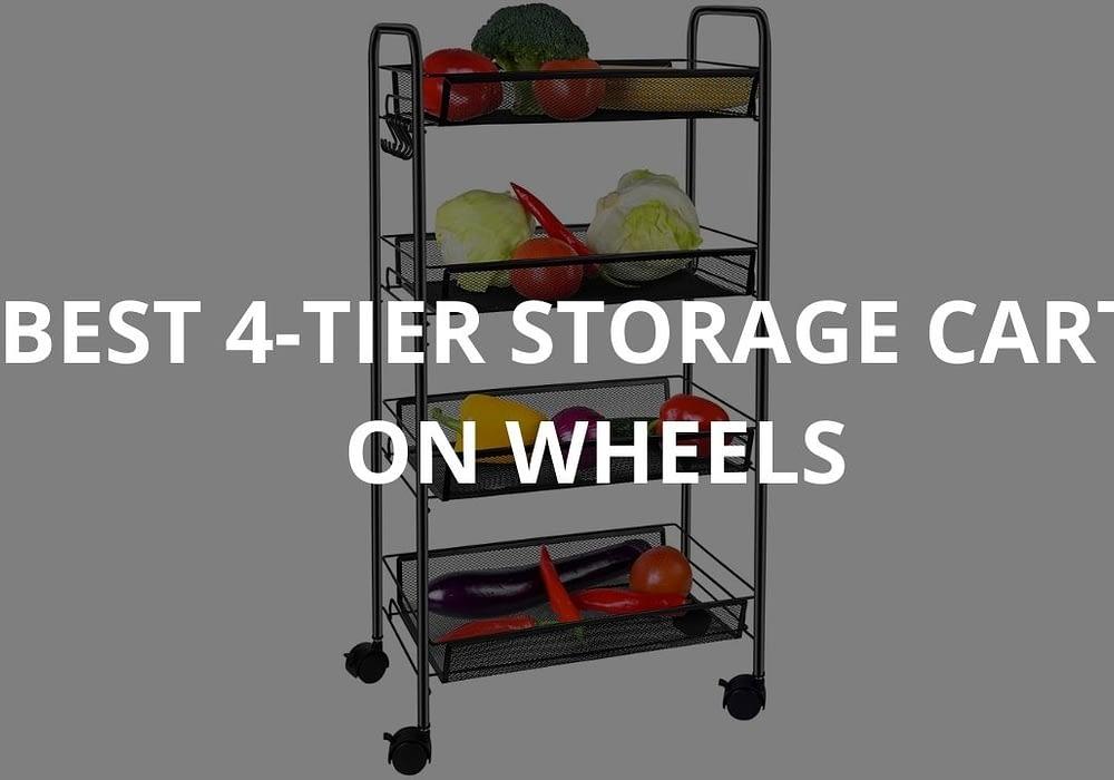 Best 4-tier Storage Carts On Wheels