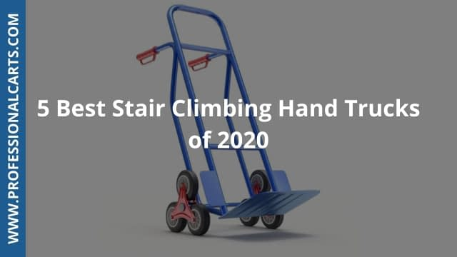 ProfessionalCarts - 5 Best Stair Climbing Hand Trucks of 2020