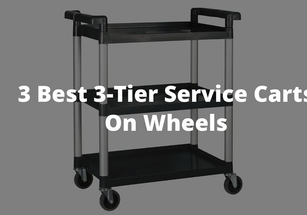 3 Best 3-Tier Service Carts On Wheels