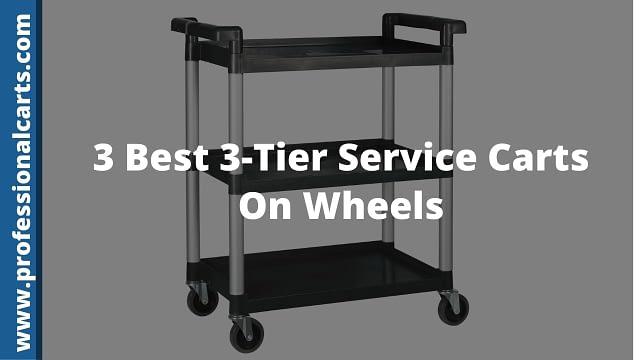 ProfessionalCarts - 3 Best 3-Tier Service Carts On Wheels