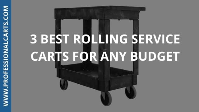 ProfessionalCarts - 3 Best Rolling Service Carts For Any Budget