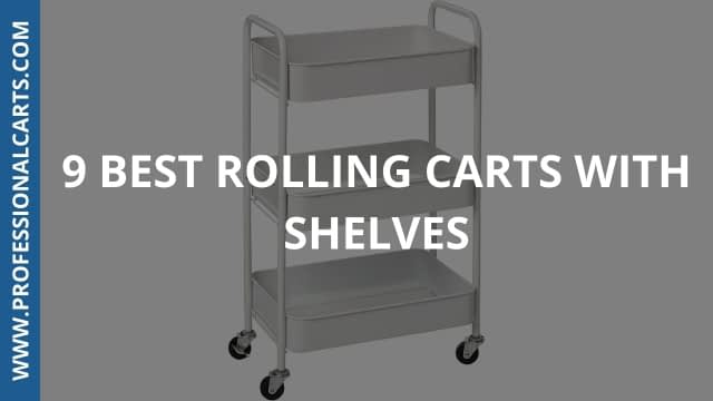ProfessionalCarts - 9 Best Rolling Carts With Shelves