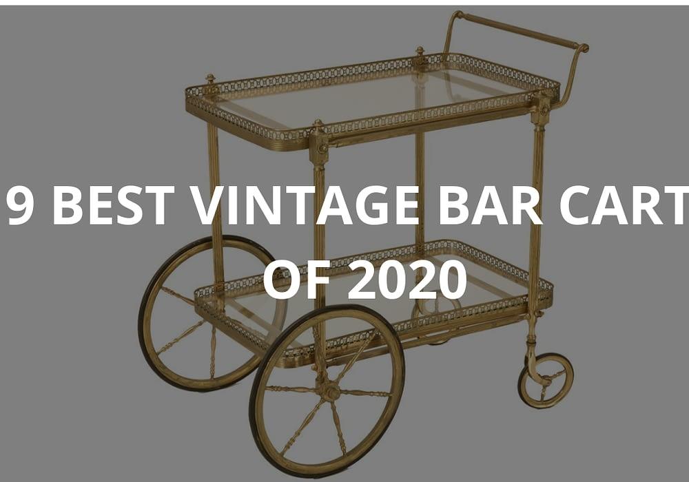 9 Best Vintage Bar Carts of 2020