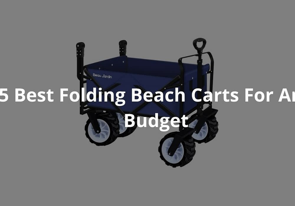 5 Best Folding Beach Carts For Any Budget