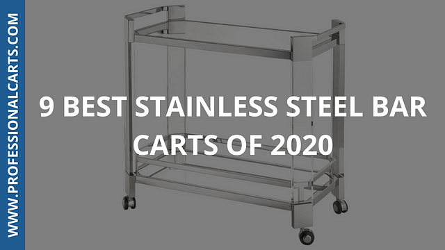 ProfessionalCarts - 9 Best Stainless Steel Bar Carts of 2020