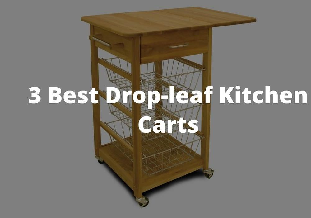 3 Best Drop-leaf Kitchen Carts