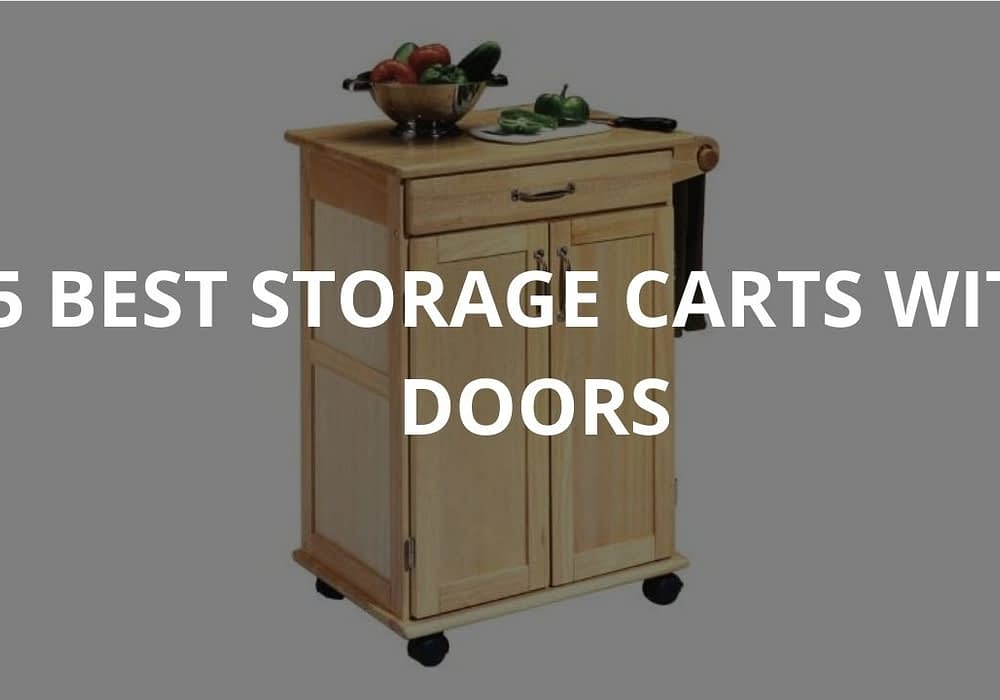 5 Best Storage Carts With Doors