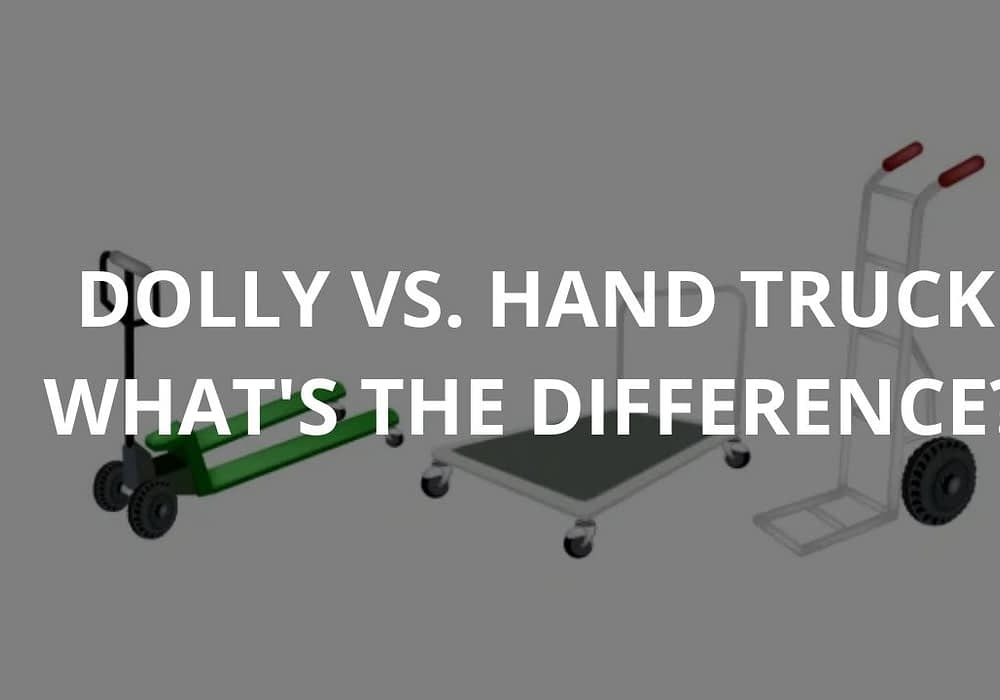 Dolly vs Hand Truck | What's The Difference?