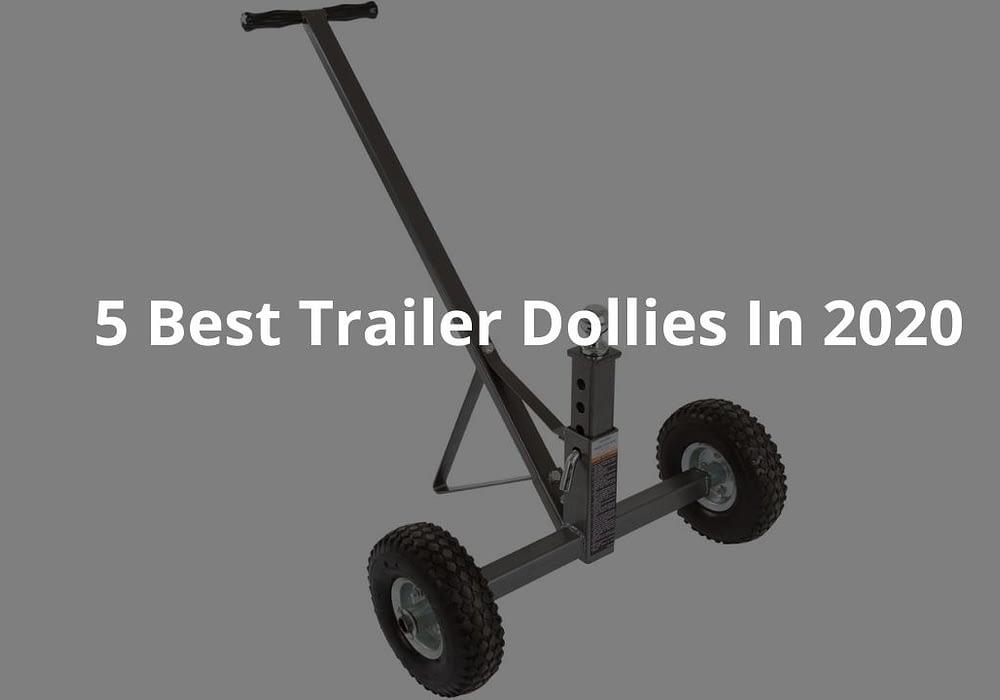 5 Best Trailer Dollies In 2020
