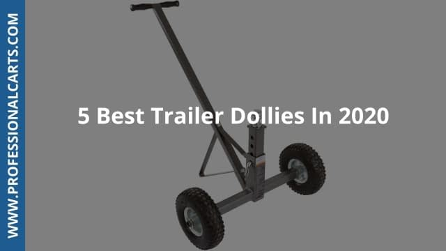 ProfessionalCarts - 5 Best Trailer Dollies In 2020