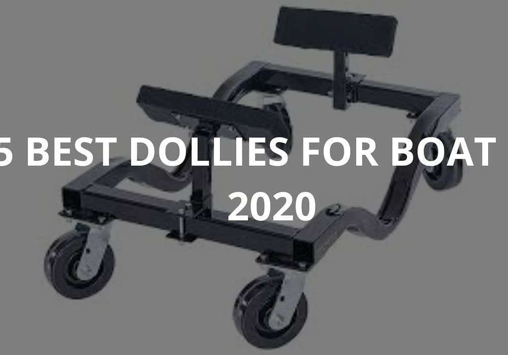 5 Best Dollies For Boat in 2020