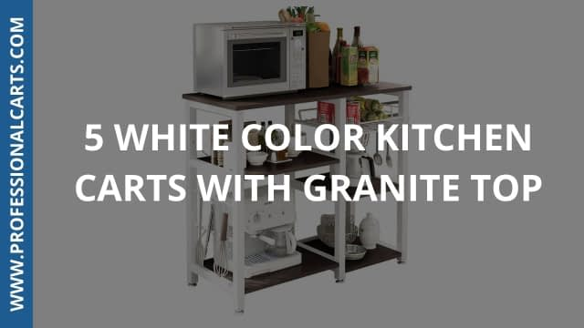 ProfessionalCarts - 5 White Color Kitchen Carts With Granite Top