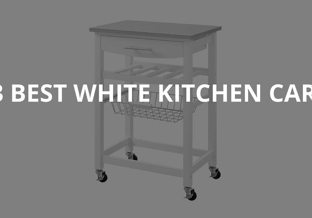 3 Best White Kitchen Carts