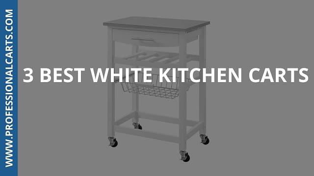ProfessionalCarts - 3 Best White Kitchen Carts
