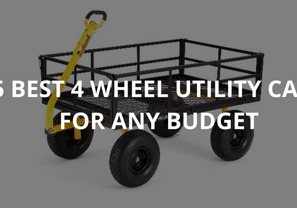 5 Best 4 Wheel Utility Carts For Any Budget