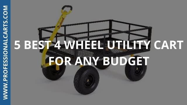 ProfessionalCarts - 5 Best 4 Wheel Utility Carts For Any Budget